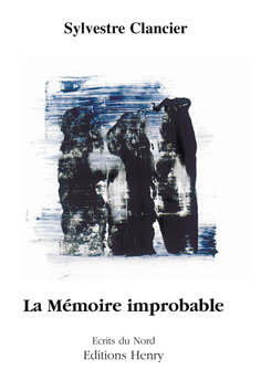 article image Clancier Sylvestre : La Mémoire improbable