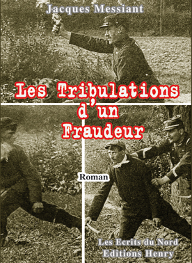 article image Messiant Jacques : Les Tribulations d'un Fraudeur